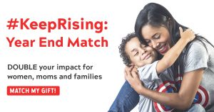"""<a href=""""https://action.momsrising.org/donate/yearend_2019/?source=action"""">Keep Rising: Year End Match!</a>"""