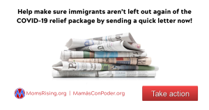 "<a href=""https://action.momsrising.org/cms/view_by_page_id/14279/?source=action"">Write a letter to the editor to help immigrants on the frontlines of COVID-19</a>"