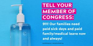 """<a href=""""https://action.momsrising.org/cms/view_by_page_id/13118/?source=action"""">Tell Congress, we need the PAID Leave Act and we need it now!</a>"""