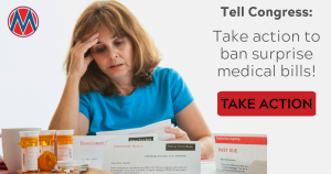 "<a href=""https://action.momsrising.org/cms/view_by_page_id/11556/?source=action"">Quick Signature: Tell Congress to Ban Surprise Medical Bills!</a>"