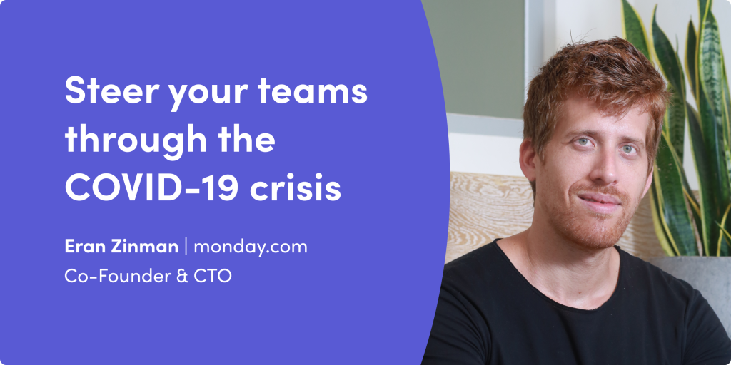 Help steer your teams through the COVID-19 crisis, insights from our CTO Eran Zinman