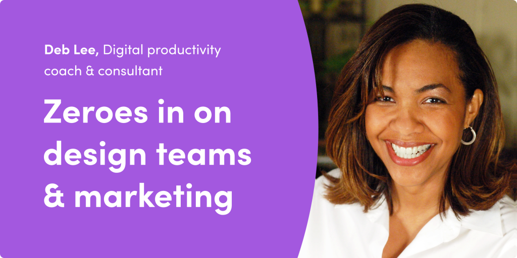 Digital productivity coach Deb Lee zeroes in on marketing & design teams