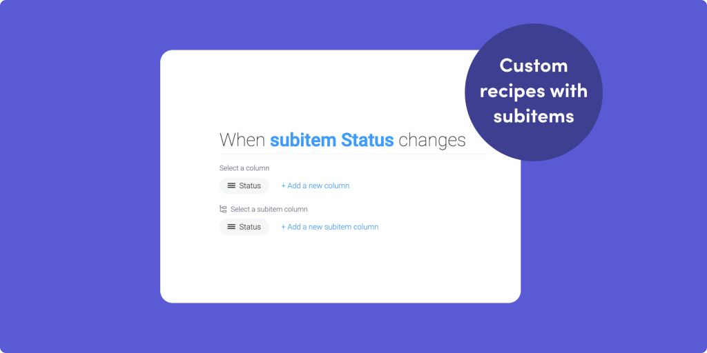 Subitems in custom recipes, and new automation capabilities!