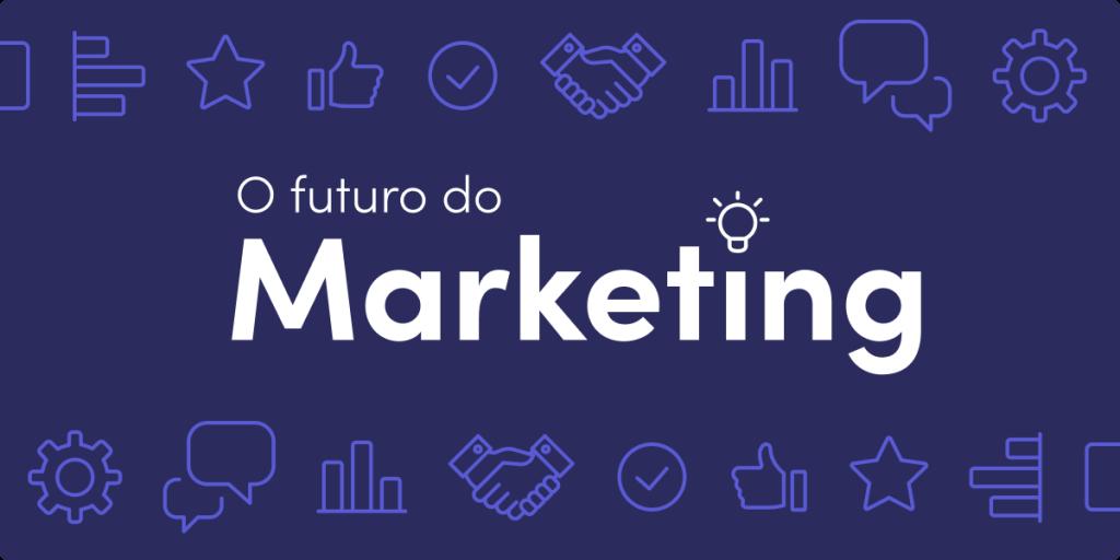 Como montar equipes de marketing preparadas para o futuro