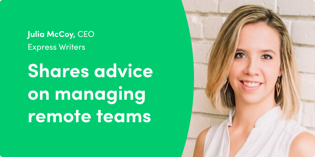 Content marketing CEO Julia McCoy shares advice on managing remote teams