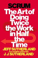 Project management books: Scrum - The Art of Doing Twice the Work in Half the Time