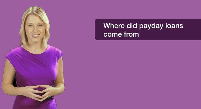 Where did payday loans come from