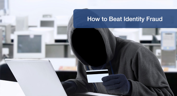 How to beat identity fraud