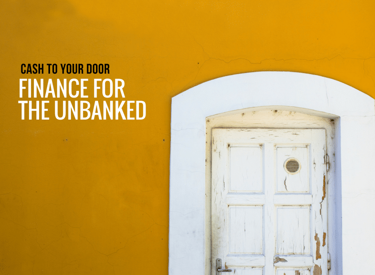 Cash to your door – finance for the unbanked