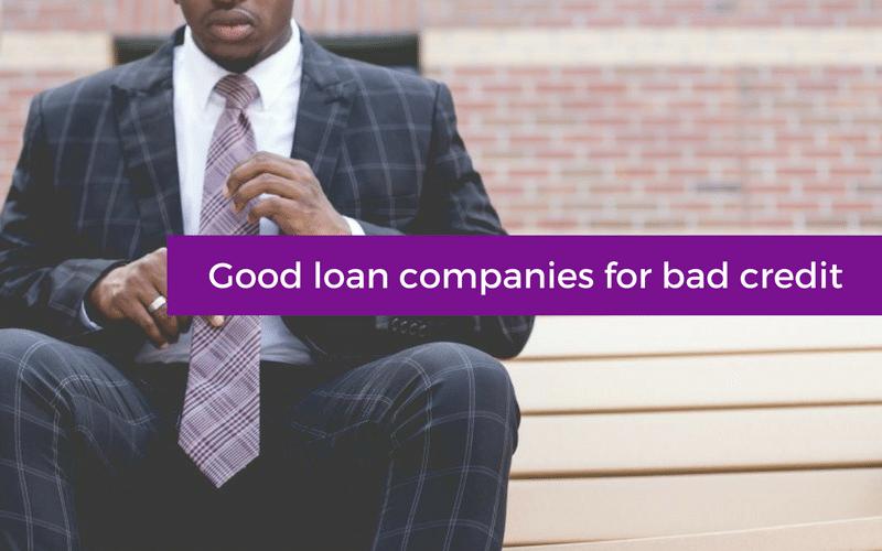 Good loan companies for bad credit