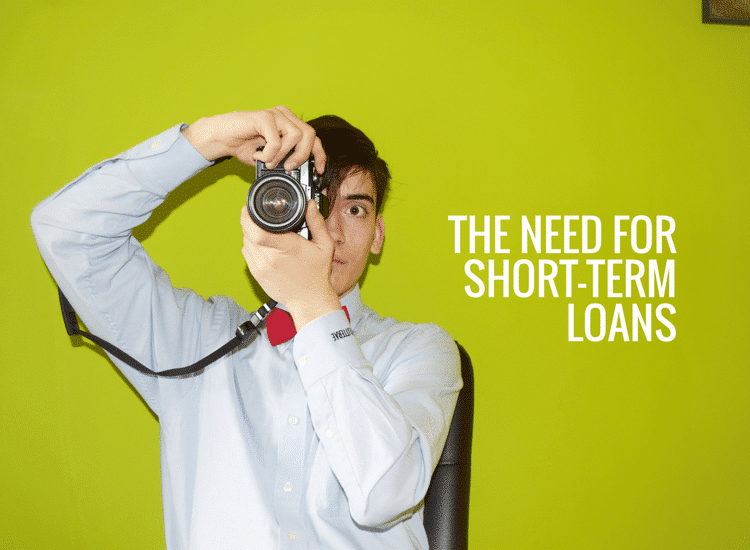 The Need for Short-term Loans