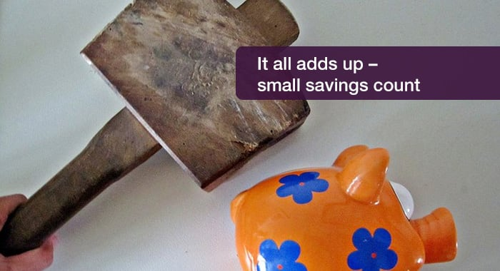It all adds up – small savings count
