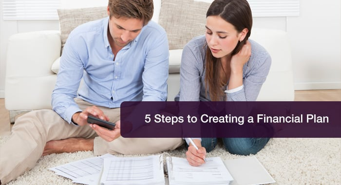 5 steps to creating a financial plan that works
