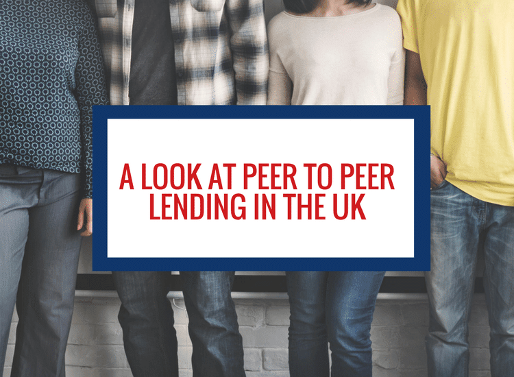 A Look At Peer To Peer Lending in the UK