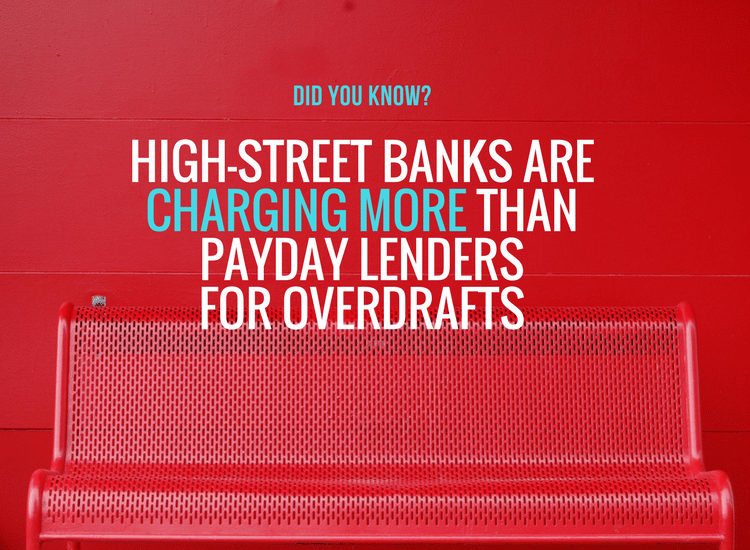 Did you know that high street banks could be charging more than payday lenders for overdrafts?