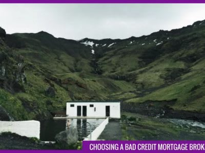 Choosing a bad credit mortgage broker