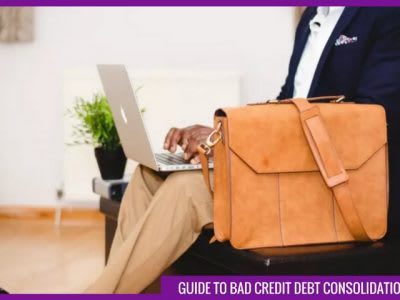 Guide to bad credit debt consolidation