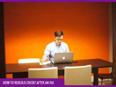 How to rebuild your credit: how to rebuild your credit after IVA