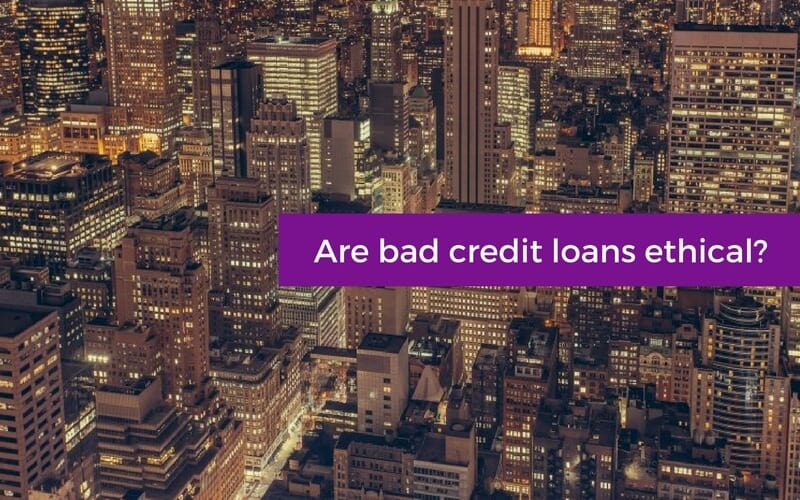 Are bad credit loans ethical?