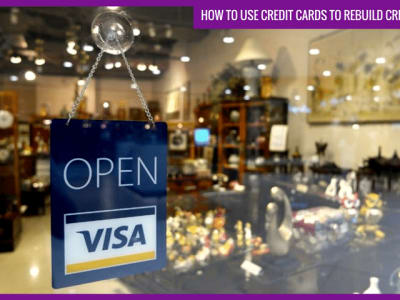 How to rebuild your credit: how to use credit cards to rebuild credit