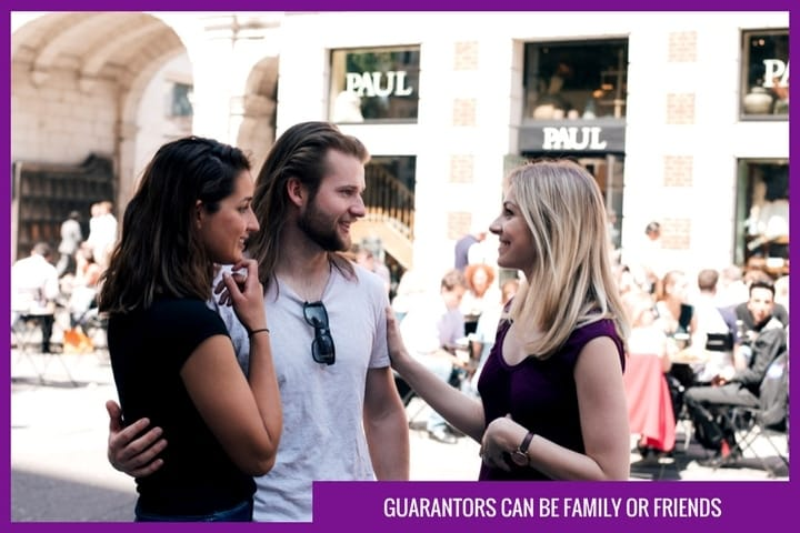 Guarantors can be family or friends