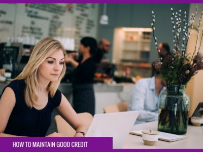 How to rebuild your credit: how to maintain good credit