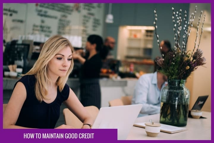 How to maintain good credit