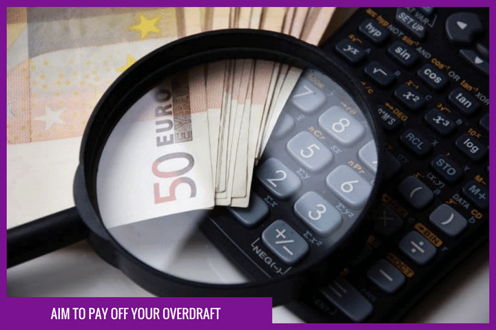Aim to pay off your overdraft