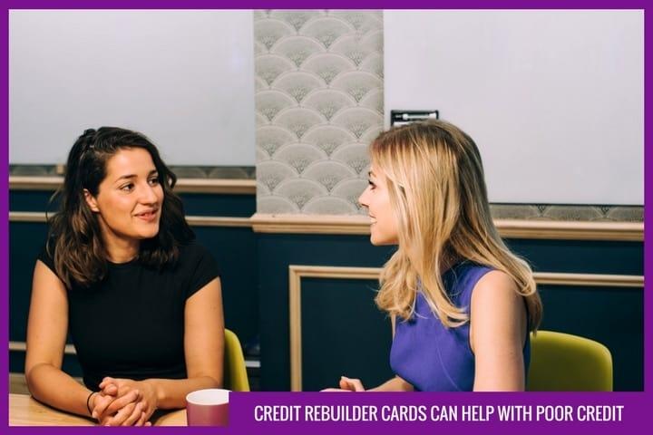 Credit rebuilder cards can help with poor credit