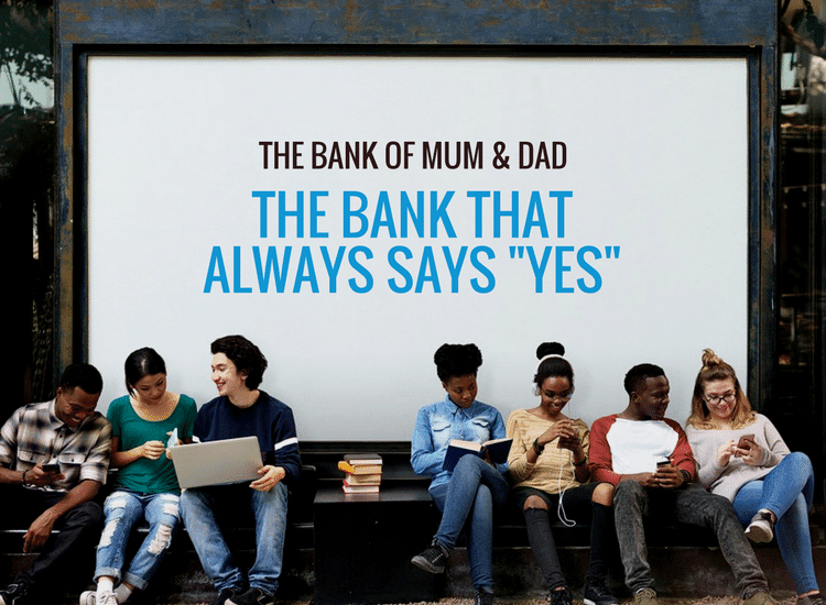 """Bank of Mum and Dad: The Bank that Always says """"Yes"""""""