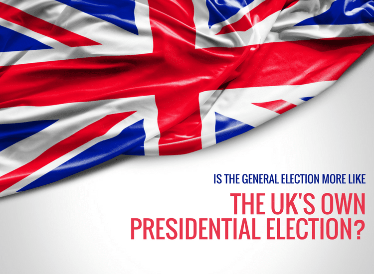General Election Or The UK's Presidential Election?