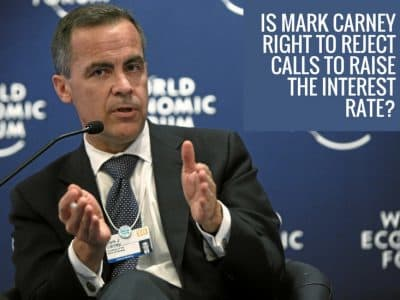 Is Mark Carney right to reject calls to raise the interest rate?