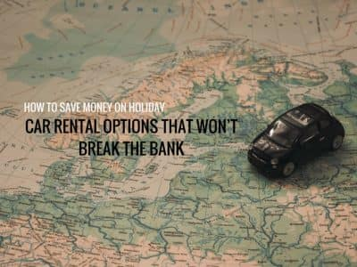 How to Save Money on Holiday: Car rental options that won't break the bank
