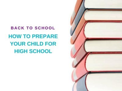 Back to School: How to prepare your child for high school