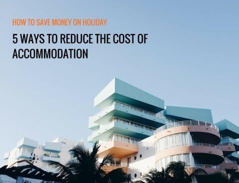 Save money on holiday accommodation
