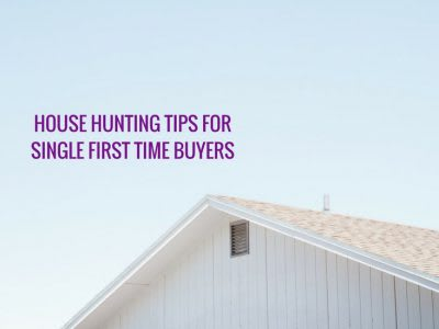 House hunting tips for single first time buyers