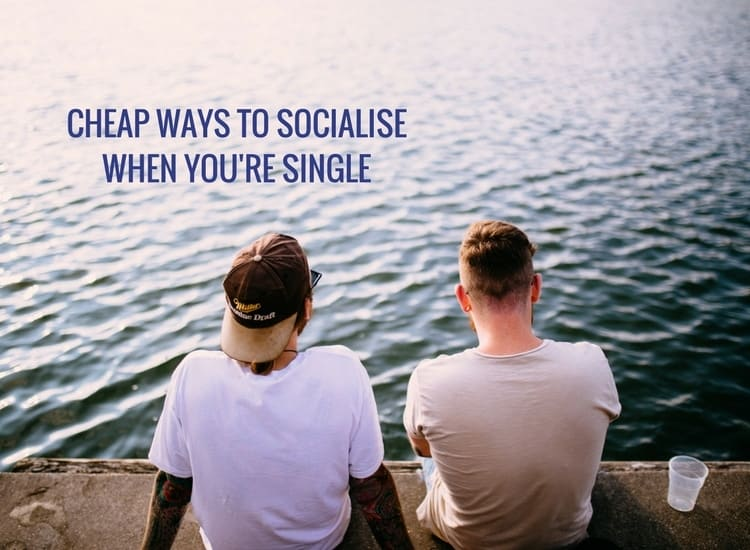 Cheap ways to socialise when you're single