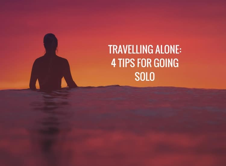 Travelling alone: 4 tips for going solo