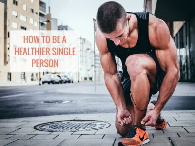 How to be a healthier single person