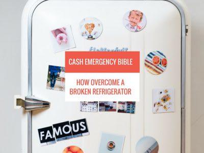 Cash Emergency Bible: How to overcome a broken refrigerator