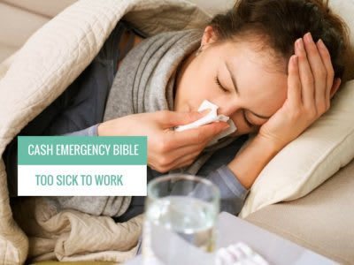 Cash Emergency Bible: Too Sick to Work