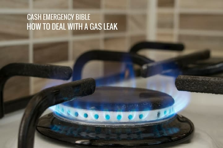 Cash Emergency Bible: How to deal with a gas leak