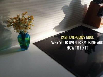 Cash Emergency Bible: Why your oven is smoking and how to fix it