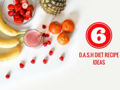 Six DASH diet recipe ideas