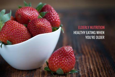 Elderly Nutrition: Healthy eating when you're older   CashLady