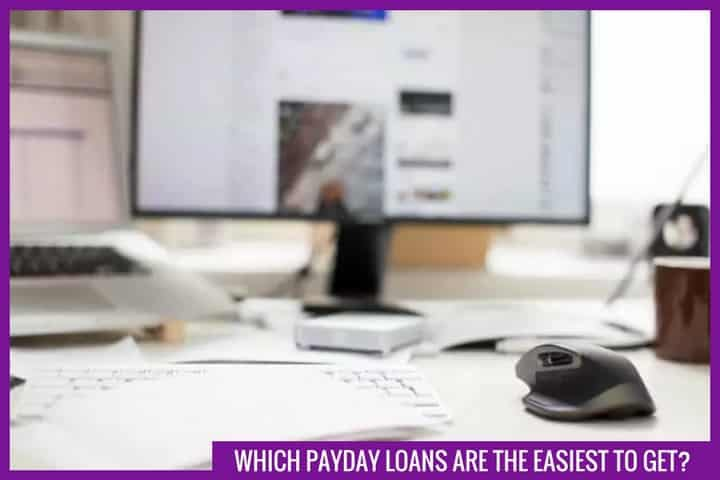 Which payday loans are the easiest to get?