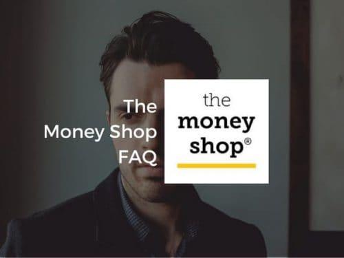 The Money Shop FAQ