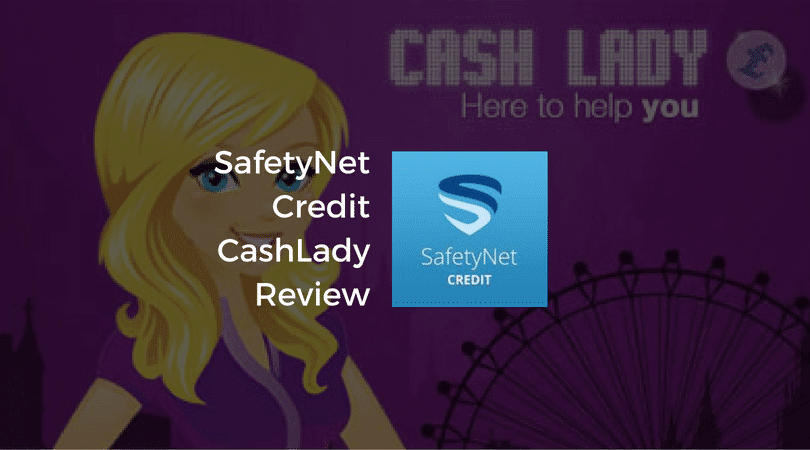 SafetyNet Credit Cash Lady Review