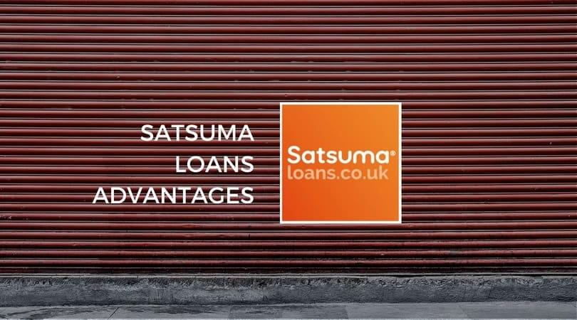 Satsuma Loans Advantages