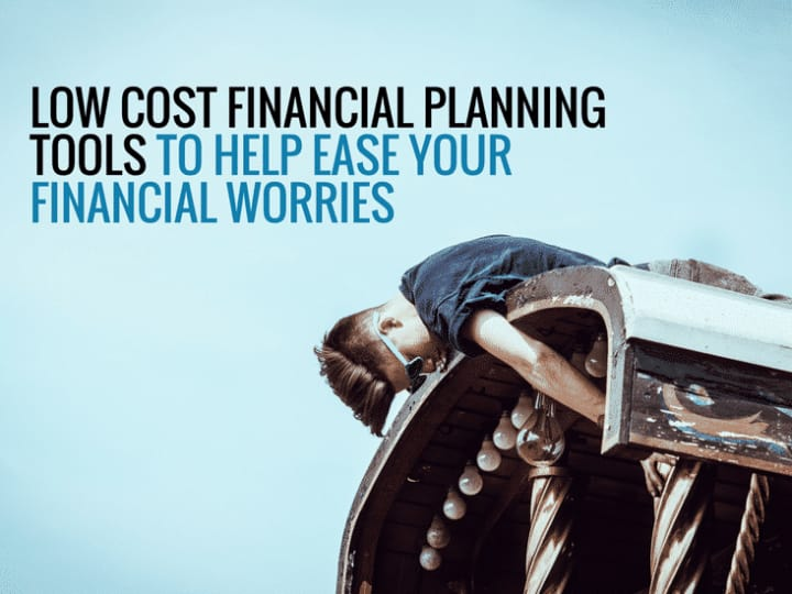 7 low cost financial planning tools to ease financial worries